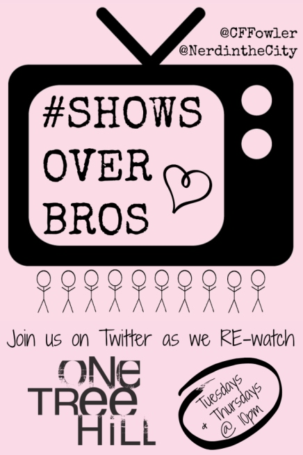 #ShowsoverBros One Tree Hill live tweeting