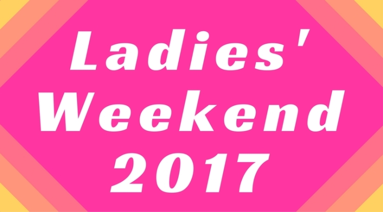 Ladies' Weekend 2017